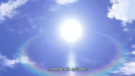 The beach episode. AnoNatsu Aquarion EVOL Arakawa Under The Bridge BakaTest Bakemonogatari Ben-To! Free! Girls und Panzer Haganai Hanasaku Iroha Hyouka Joshirak