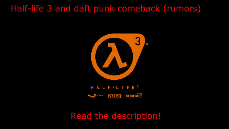 2 awsome news!. ok so today i got 2 super good news, (just rumors, but might aswell be true!) Half life 3 showed up on the list of games to be annonced on Games