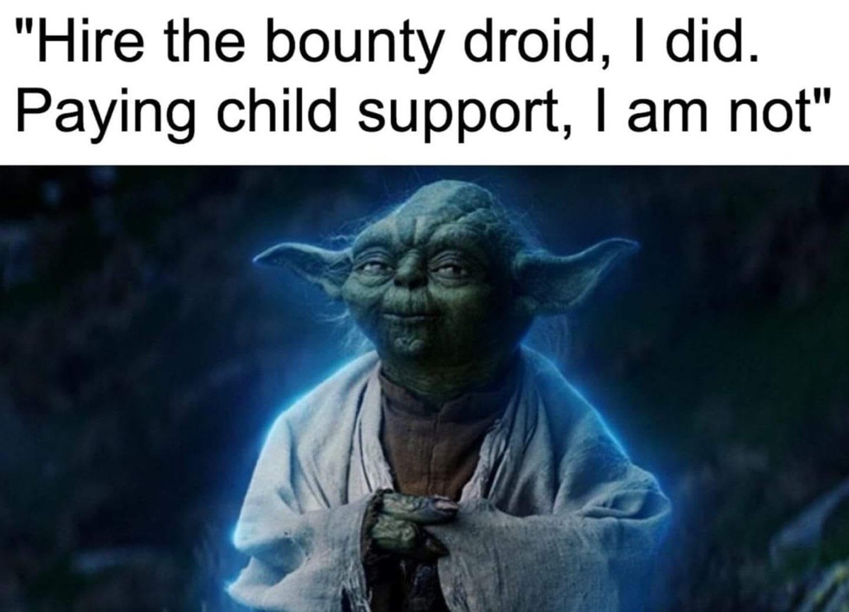 A Father, Am Not. .. Cut into ketamine budget, child support would Remove excess costs, I must.