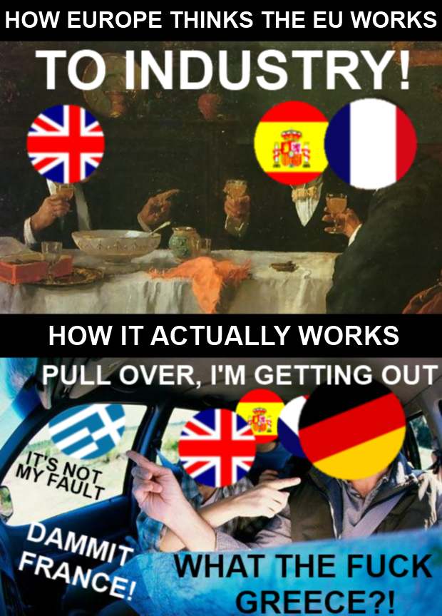 A thing that i did not make. I found this on a flash drive and got a good laugh out of it.. HOW EUROPE THINKS THE EU WORKS TO INDUSTRY! atilia. HOW If ACTUALLY