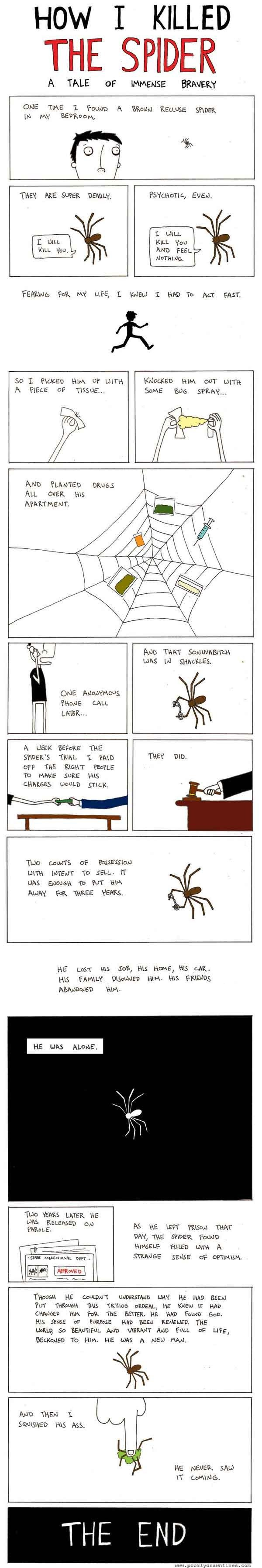 A Tale of Bravery. Enjoy (not my OC). HOW I KILLED THE SPIDER A TALE OF IMMENSE BRAVELY one nae 1 Fauna A Mara,: amuse S?\ DEK srjc, t Femme wk Nu' MFG, L wen 1