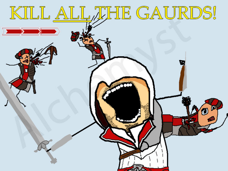 AC Brotherhood: Kill ALL the gaurds. OC by me, did it just now..