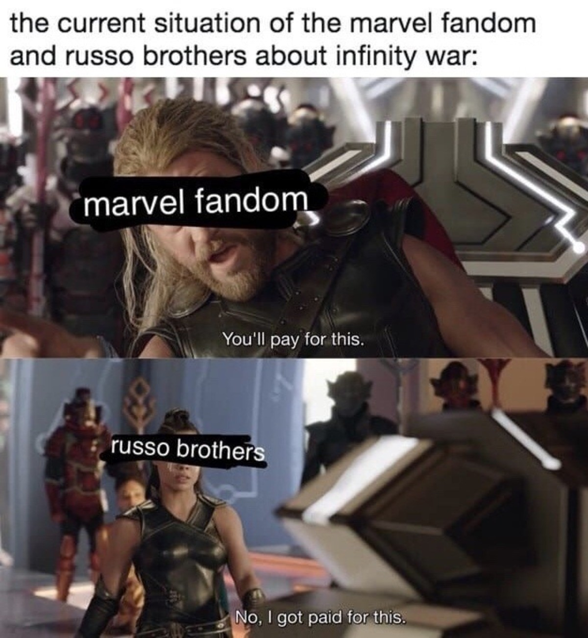 "accurate.. . ll, ' russo brothers !! infinity ""., a funck) rra, if fali, You' ll pay for this. H No. I got paid for this."