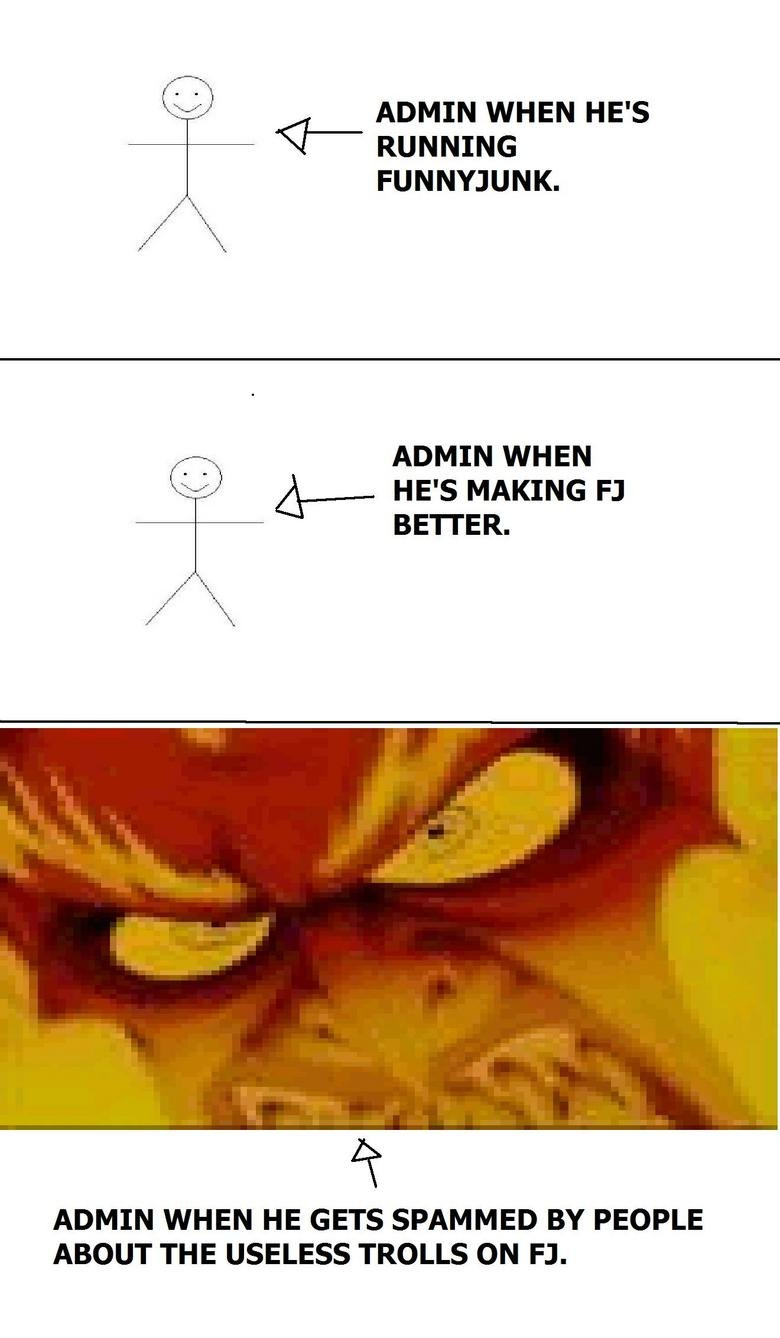Admin on the job.. Dont be a hater, be a masturbater.<br /> oh, and please thumb.. Li) ADMIN WHEN HE' S Q RUNNING FUNNYJUNK. ADMIN WHEN Li) - HE' S MAKING