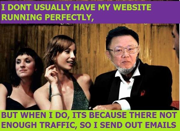 admin is the most interesting man. . I DONT USUALLY HAVE MY WEBSITE RUNNING PERFECTLY, BUT WHEN I Do, ITS BEG HEYTHERE no TRAFFIC, 'i/ Ed.] I sewn om EMAILS