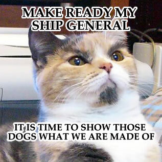 Admiral Whiskers. He's navies all over the world. TD SHOW THOSE I WHAT WE ARE MADE OF I. iv got your general held hostage