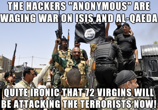 Allahu snackbar. repost. ARE Ill QUE Willi]. All 'anomalous' jokes aside. A large part of what makes ISIS so successful is it's use of the internet to attract hundreds of young men to their cause. If Anony
