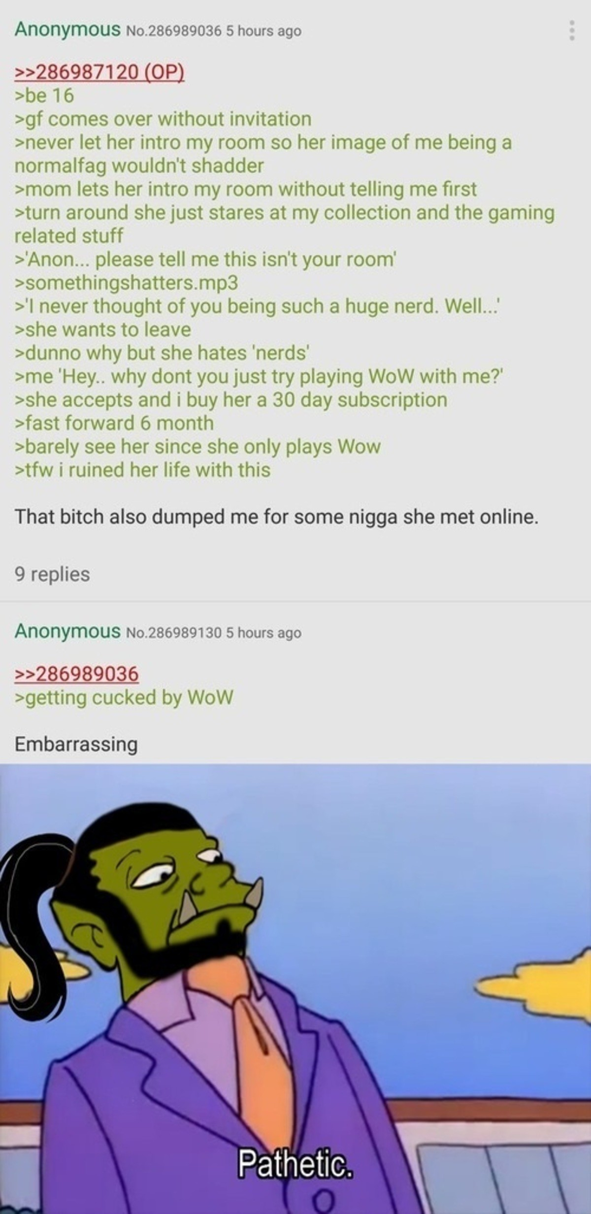 Anon wants GF to try new things. 5 Days until the WoW Cosplay Comp join list: EchsaDumps (411 subs)Mention History join list:. >thinking a relationship built on a lie will work Yeah, no.
