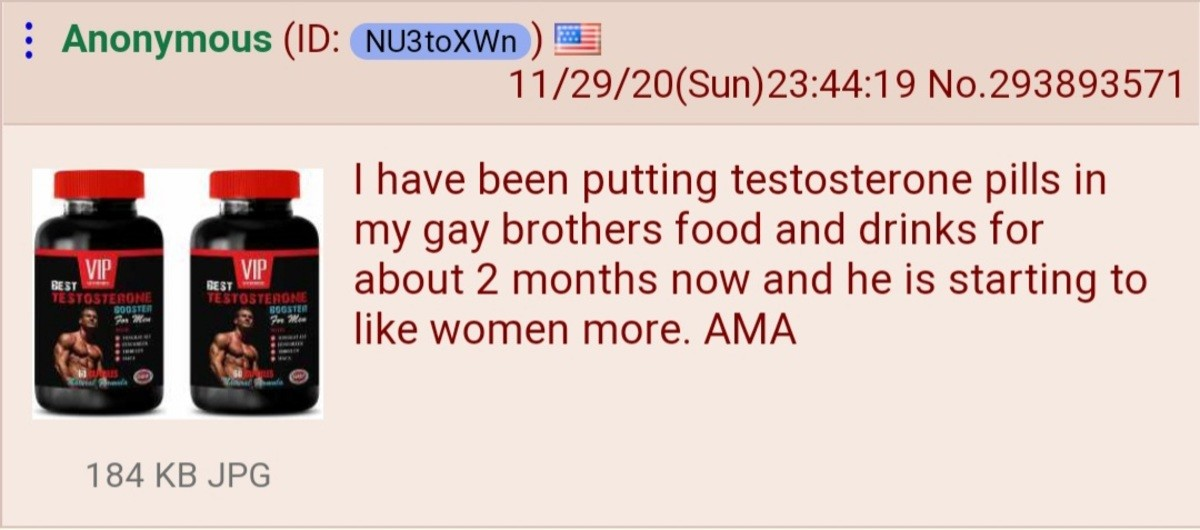 Anon's brother retvrns to tradition. .. You're going to turn him into an even bigger fag when his body stops making it's own