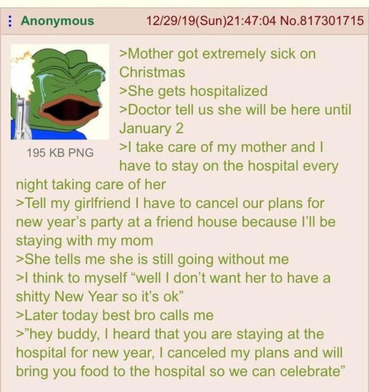 Anons Mom in the Hospital. .. Bros before hoes. Always.