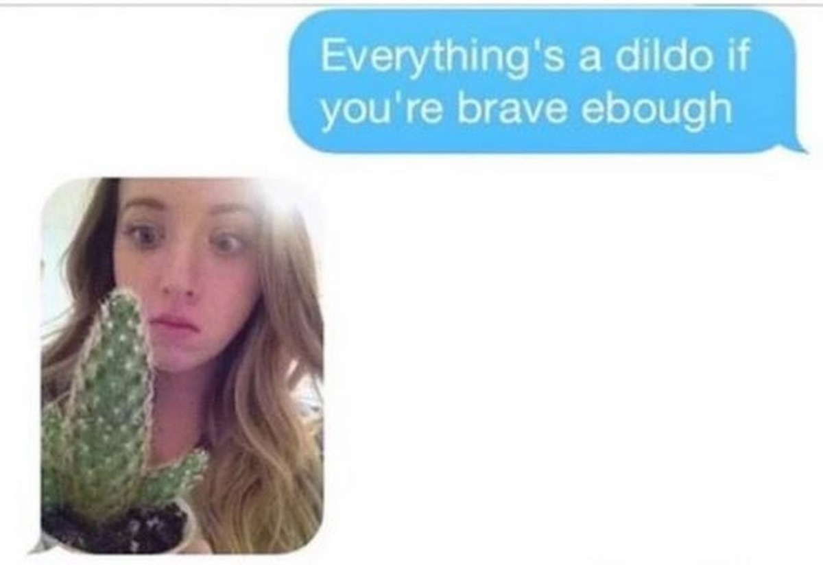 Anything's a dildo if your brave enough