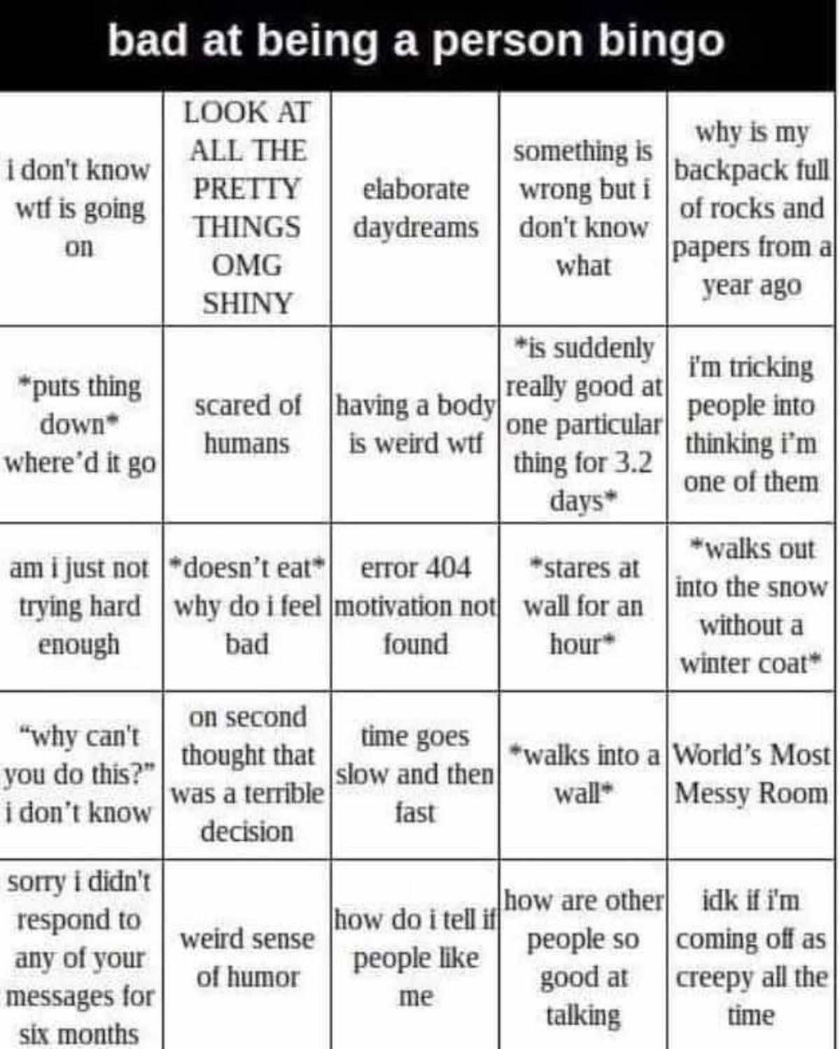 Bad at being human bingo. .. no bingo but thats a of x's
