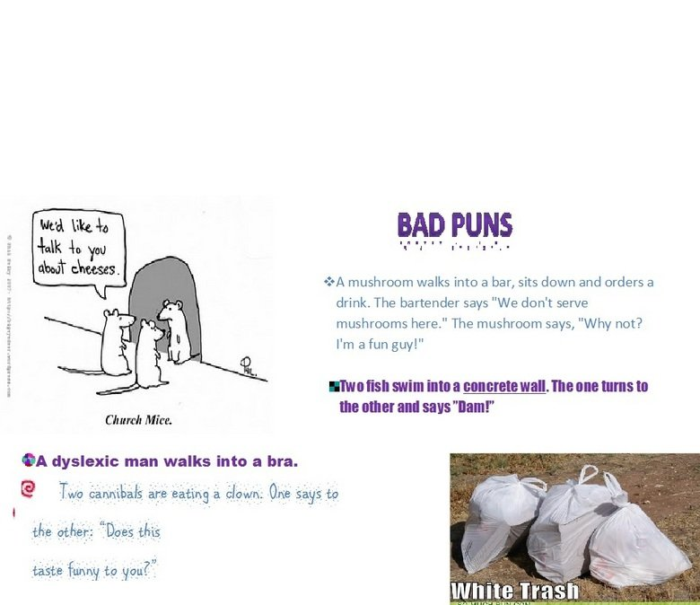 """Bad Puns.. Wow sorry lots of white space :p. WA mushrooms walkerneo a bar, sits down and orders a drink. The bartender says """"We mushrooms here,"""" The mushroom sa"""