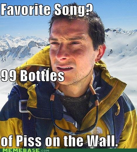 bear grylls 99 bottles. not made by me. If l. His favorite letter?... P