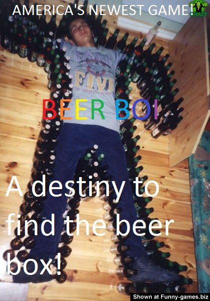 BEER BOI. A new game, THUMBS UP!.. ty. whered u find it from?