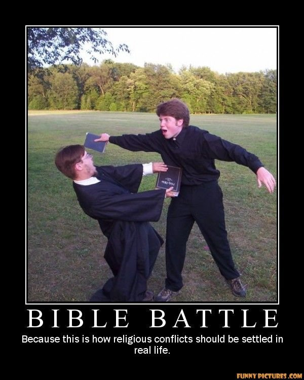 bible battles. lets try!. BIBLE BATTLE Because this is how religious conflicts should be settled in real life.