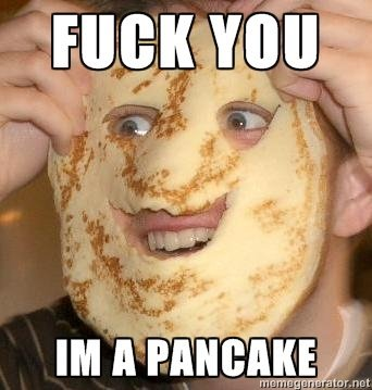 you i'm a pancake!. You just have to let people be themselves.... MP. Mil marmota. m ata r. nut. you gunna get raped would have been an equally funny captcha