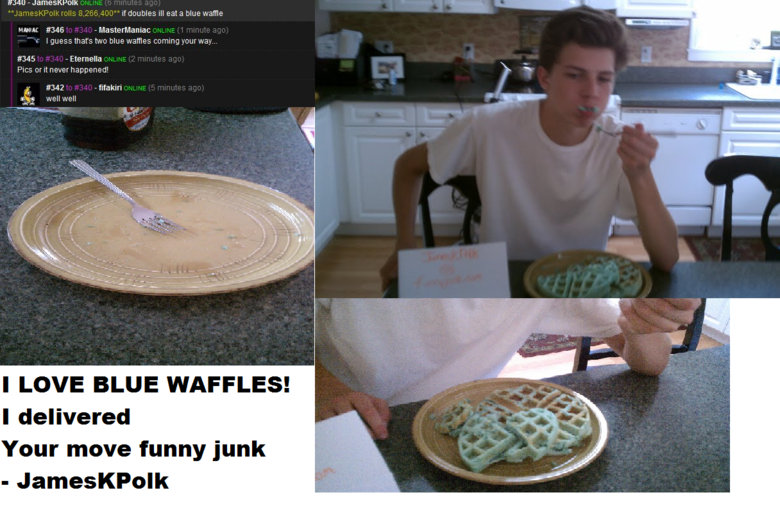 BLUE WAFFLES. I ate some Blue Waffles <br /> also the Game<br /> PUNS<br /> bluewaffle.net/.. you look like the littlle brother from Not Another Teen Movie haha