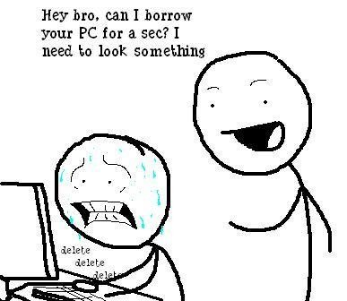 Borrow my PC? (delete). . Ifeh hro, can I borrow your PC for El, see? I new to look