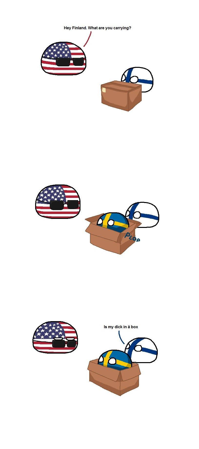 Box. . Hey Finland. What are you carrying? Is my dick in ii box
