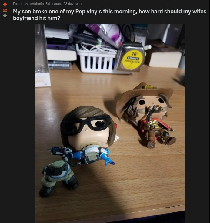 Broken. .. >muh 9.99 plastic statue is broken >Let wife's boyfriend handle punishment >Ask muh reddit for advice first Your son is gonna get McDonald's for this