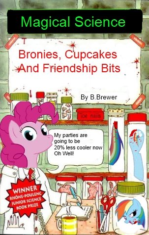 Bronies cupcakes and friendship bits. ever wondered what a book cover would look like if pinkie published it? well heres what it will look like dash fans look a