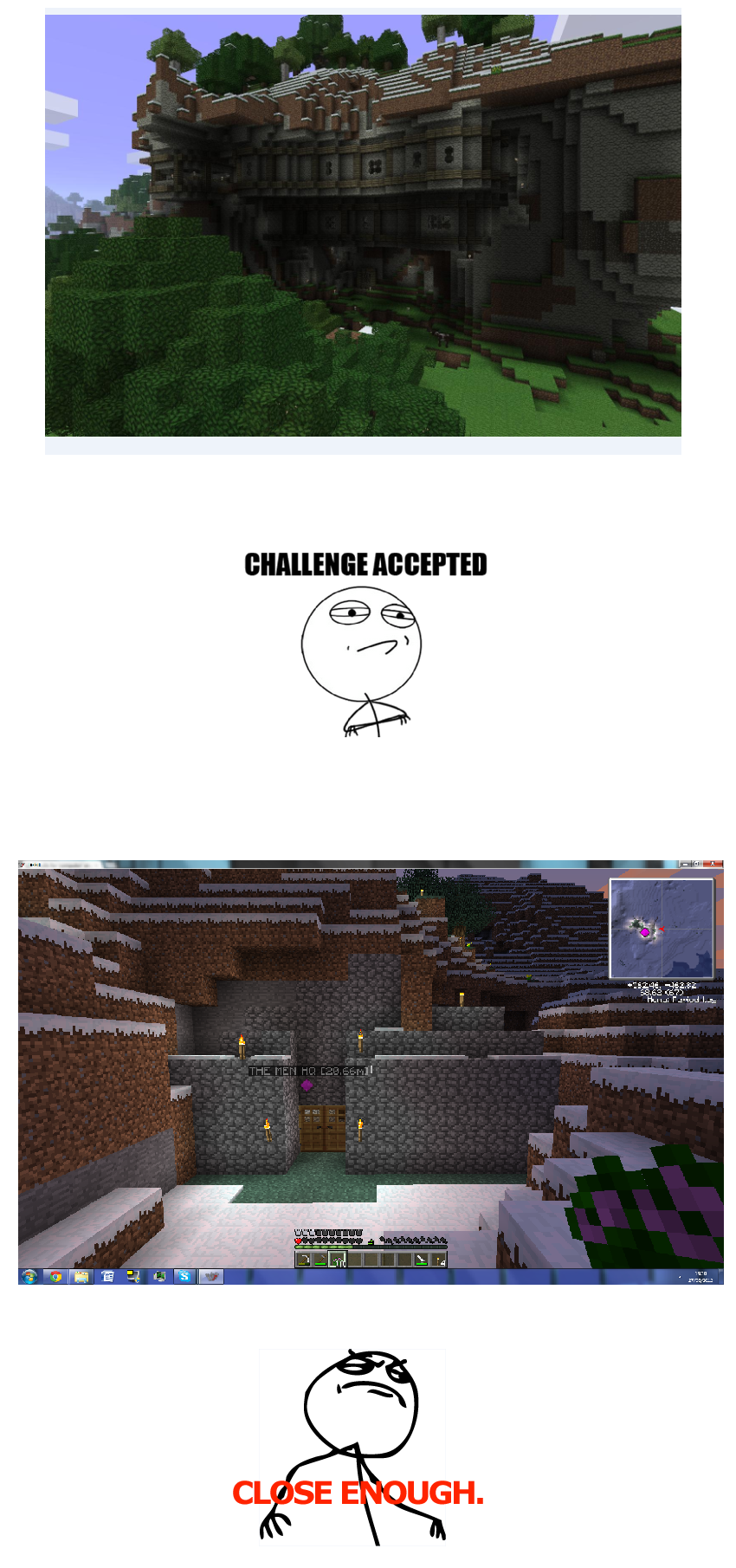 Challenge accepted!. Hiddengrave.uk.to a great tekkit server that deserves more attention imo.. CL SE UGH.. MFW Technic Pack.