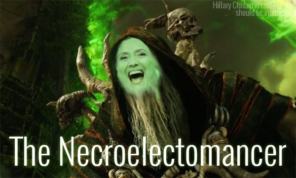 Clinton Is a Necromancer of Voters. I do not have any source on actual proof dead votes are being used for Hillary, I just thought it would be funny, as she has
