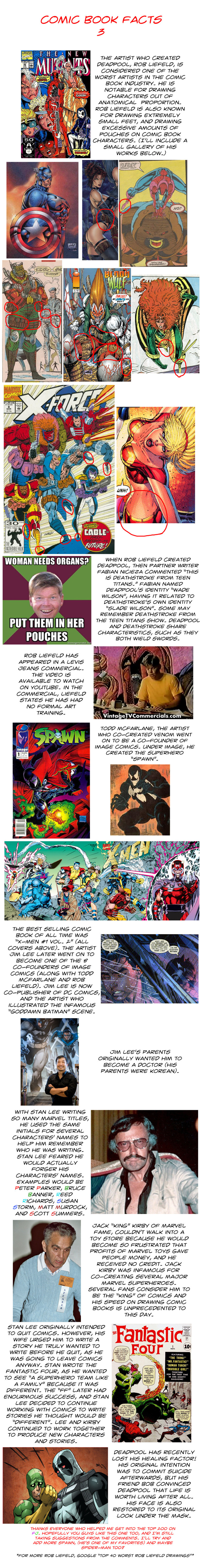 Comic Book Facts 3. More creator based facts (I tried throwing in more Deadpool).. Didn't know any of those I liked the Stan Lee's alliteration in names :P And Deadpool losing his healing factor :<