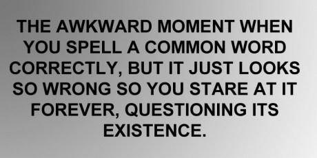 """Common Words. Source: dumpaday. t, WHEN ll ill ' SK. -.COMMON WORD ll '; {BUT IT JUST LOOKS I l % j so You STARE AT llooll, l,. elttil. itj. ll .lili).."""" R... Q"""