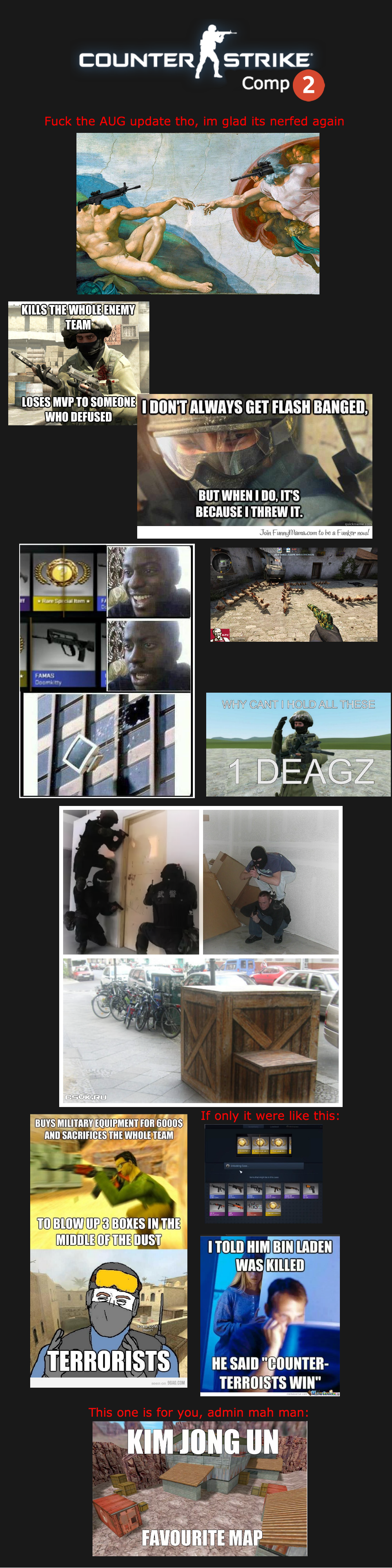 Counter Strike Comp 2. So this one was harder to make, I spent like 40 minutes searching google for some good pics. I will have to do anther game next time, so