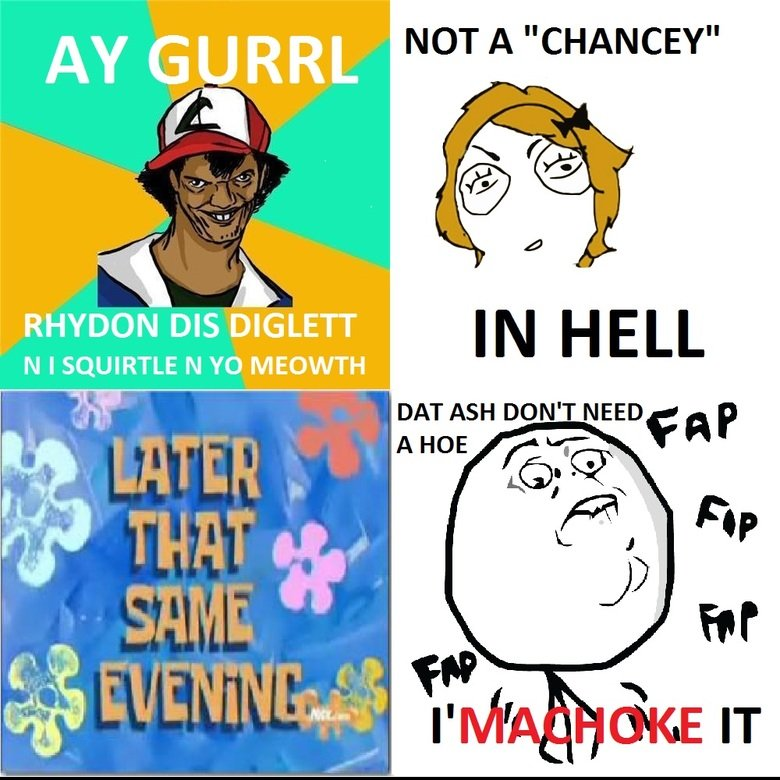Dat Ash Gets Rejected. Hey guys. This is my first attempt at creating memes. Hope you like it!. N I SQUIRTLE N YO MEOWTH DAT ASH DON' T NEED' Ci) P