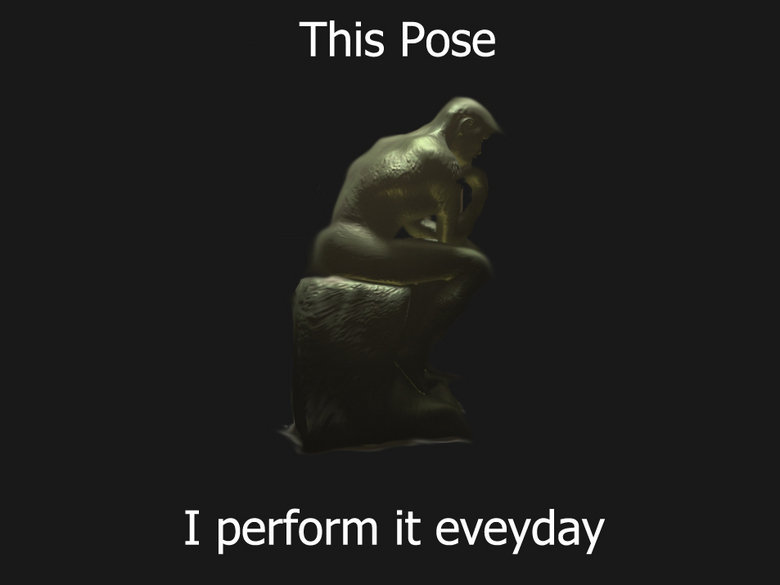 Dat Pose. and it's feels good when i'm done. I perform it eveyday. i try to perform this one everyday.
