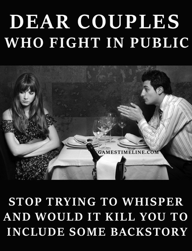 Dear couples. Tbh they make me feel uncomfortable and curious as at the same time . Deh/ COUPLES WHO FIGHT ) if PUBLIC STOP TRYING TO WHISPER AND WOULD IT KILL