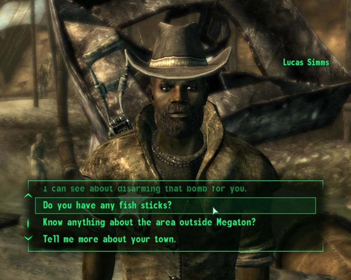 Dialogue in Fallout 3. . J Do you have any fish sticks? in I Know anything about the area outside Newton? Net'' Tell me more about your town.. I've always taken this quote to heart ever since I heard it.