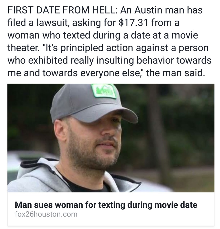 Disrespectful chick gets sued by butthurt guy. join list: Texas (165 subs)Mention History. FIRST DATE FROM HELL: An Austin I' has filed a lawsuit, asking for .