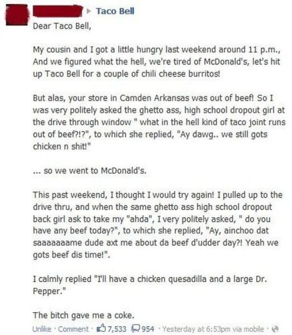 drive by trolling. kek. Dear Taco Bell, My cousin and I got a little hungry last weekend around 11 pm... And we figured what the hell, we' re tired of McDonald'