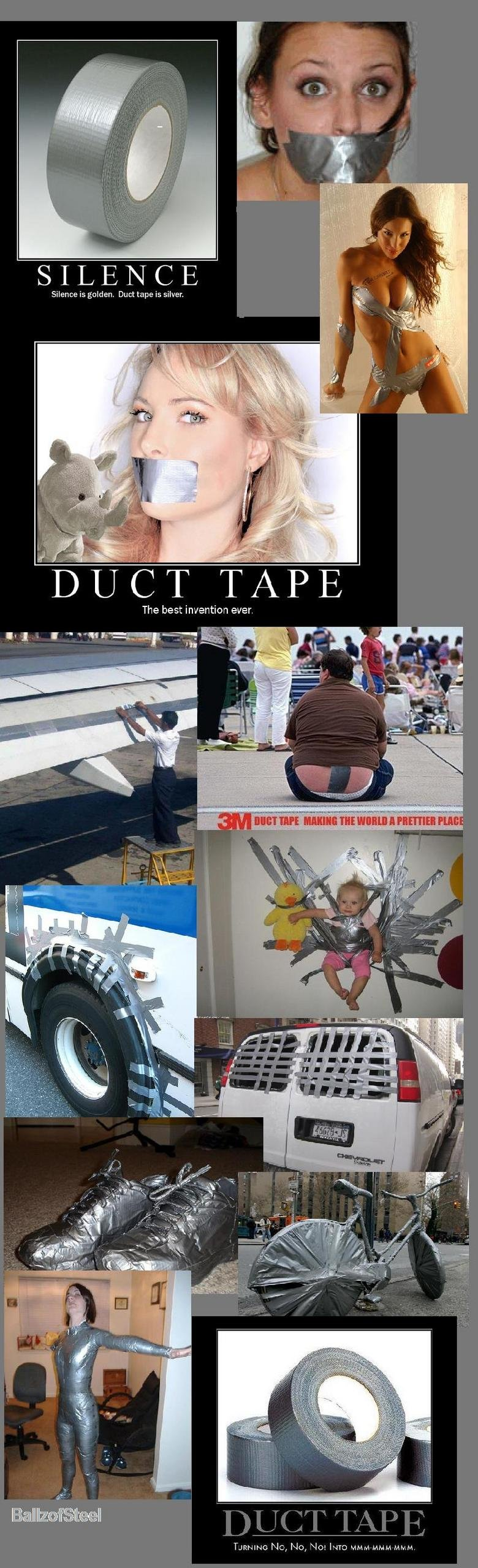 Duct Tape Compilation. Duct tape it can fix everything.. Hence is golden Duct tape is silver. DUCT TAPE The best invention ever. thats hilarious