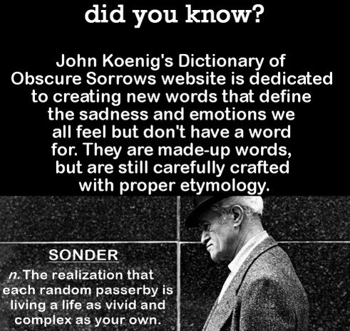 DYK Comp #108. Subscribe for more .. did you know? John Koenig' s Dictionary of Obscure Sorrows website is dedicated to creating new words that define the sadne