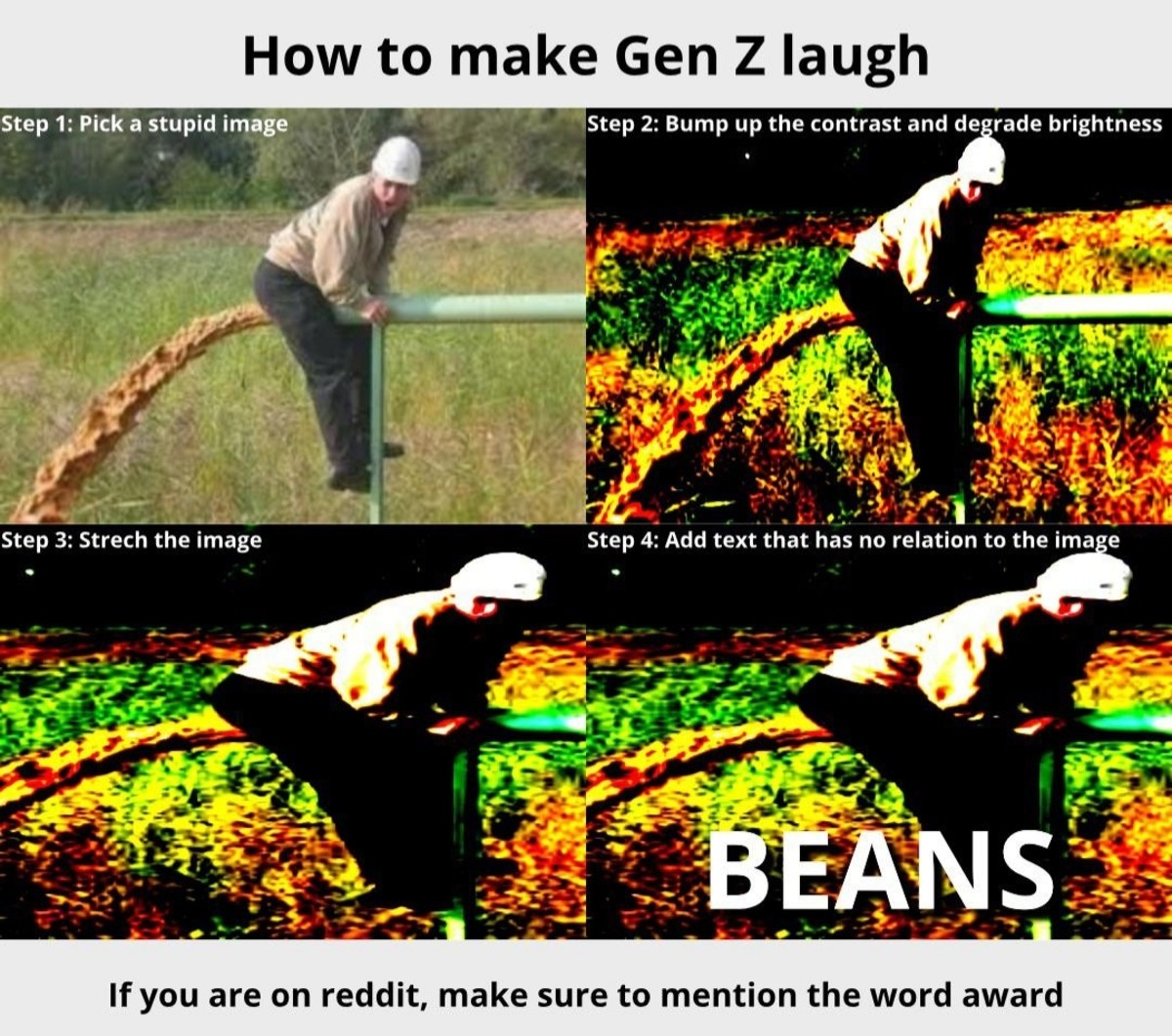 Eaten Beans. .. You said text that has no relation to the image, but the image looks like he's spraying diarrhea out his ass, and eating too many beans can give you bad diarrhe