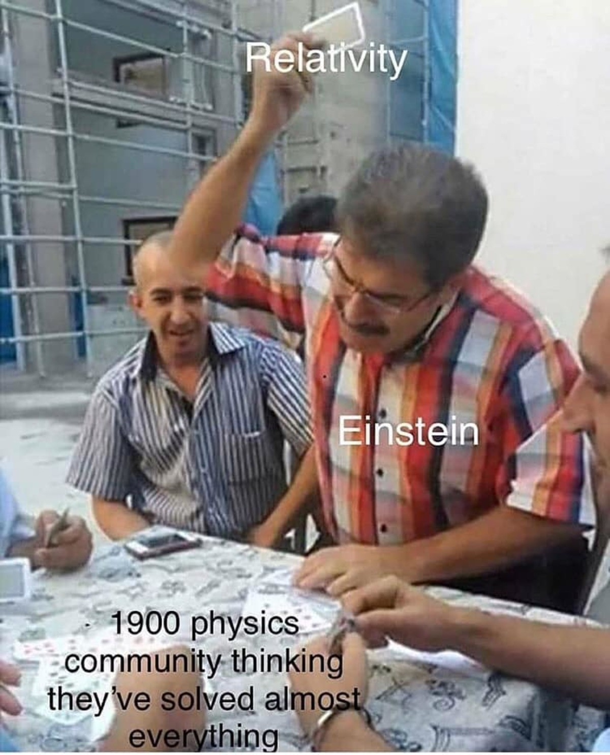 Einstein. .. Then quantum physics that up too