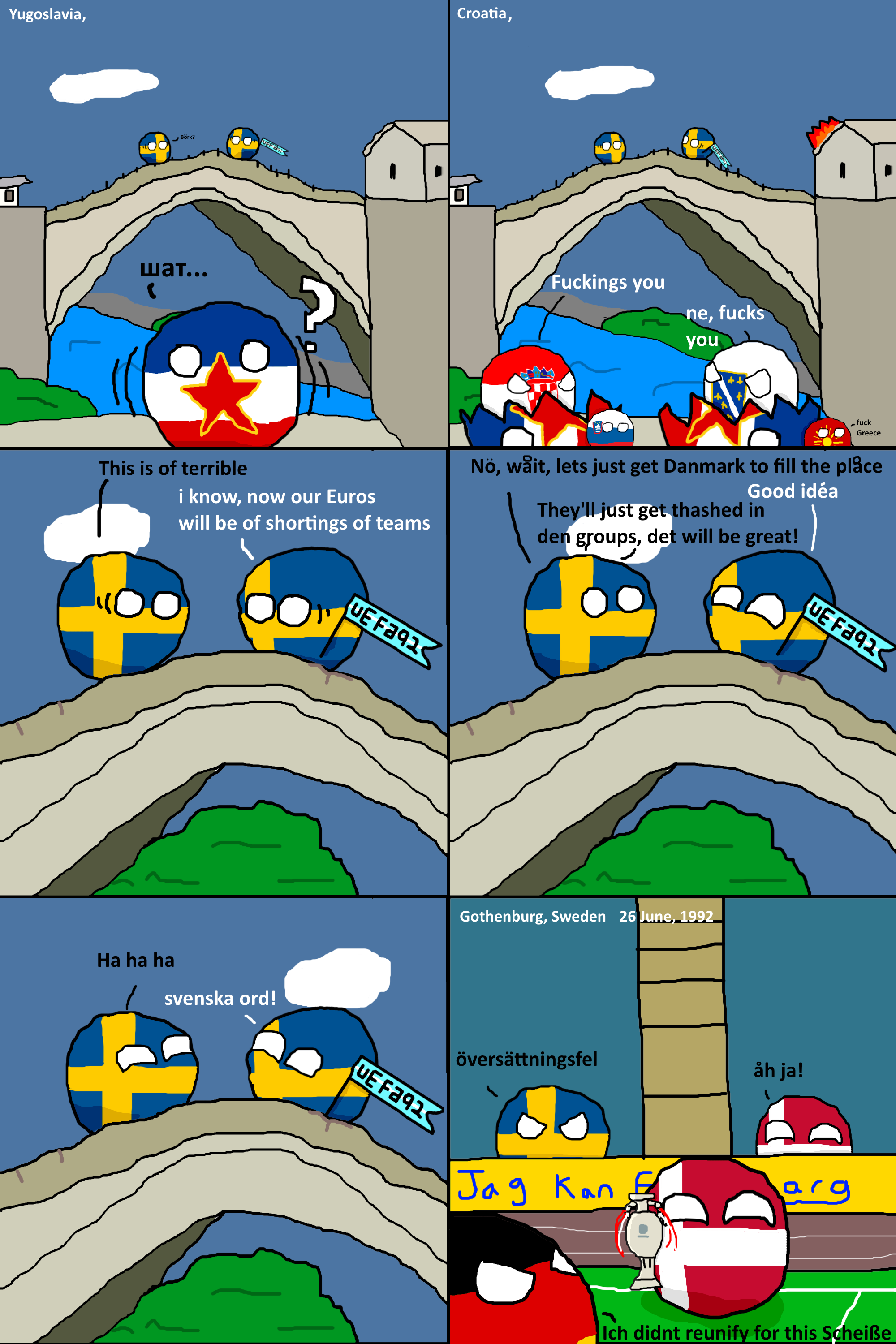 Euro 1992 Antics: Denmark and Sweden. Source: OC.. AMERICA IS CONFUSED. AMERICA WILL YELL LOUDER THAN OTHER COUNTRIES. LOUDEST COUNTRY IS ALWAYS RIGHT. THAT HURT TO TYPE