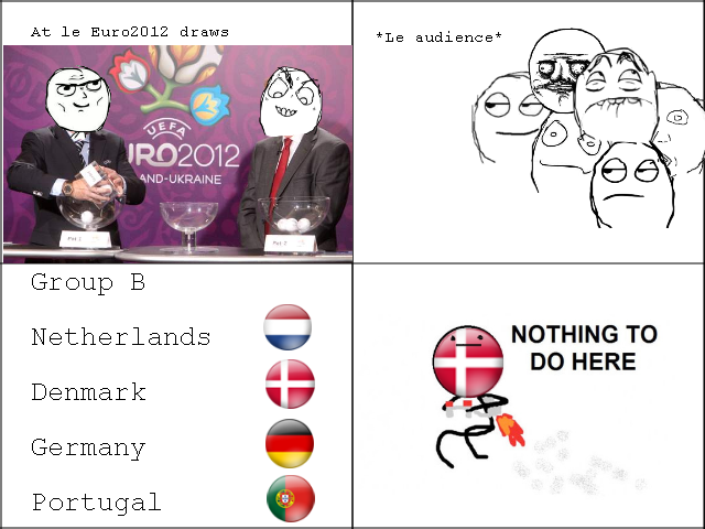 Euro 2012. Shiiiiit Denmark! OC. At: ? draws ile audience' Netherlands NOTHING TO Denmark Germany Portugal. Portugal's going down!:D (greets from the Netherlands^^)