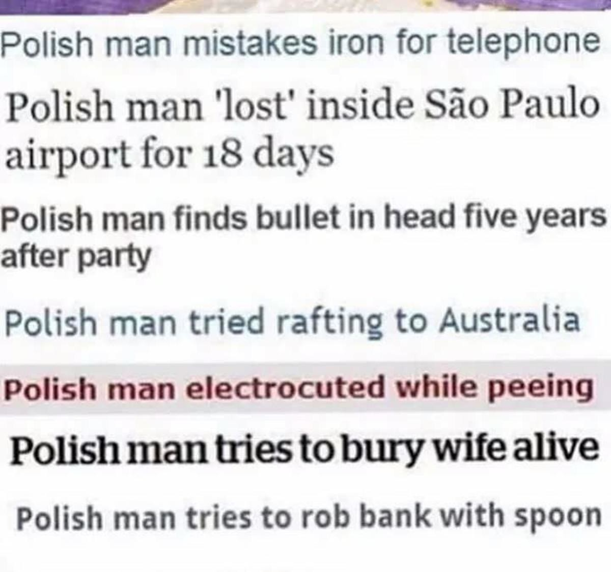 Europe's Florida Man. join list: GrislyDischarge (228 subs)Mention Clicks: 12036Msgs Sent: 109948Mention History. Polish) mart mistakes iron for telephone Polis