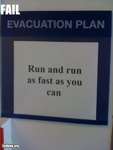 Evacuation Plan. Run.. ..you can;t catch me i'm the ginger bread...