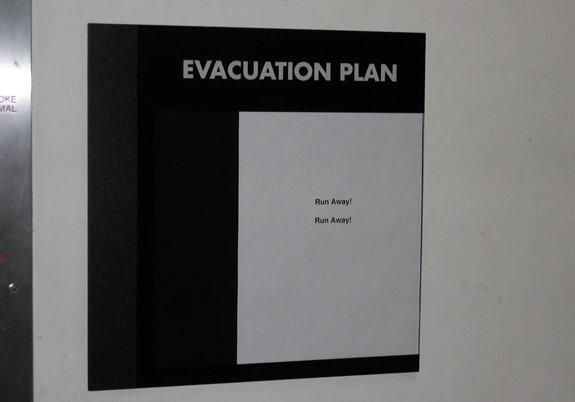 Evacuation Plan. Simple, yet effective.. EVACUATION PLAN