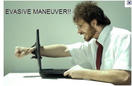 EVASIVE MANEUVER!. .. Fail
