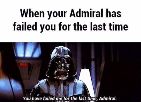 "failure. . when your Admiral ! failed you for the last time f l gt Fae ha; re failed :1-: 31 '"" ifd"" last , Admiral."