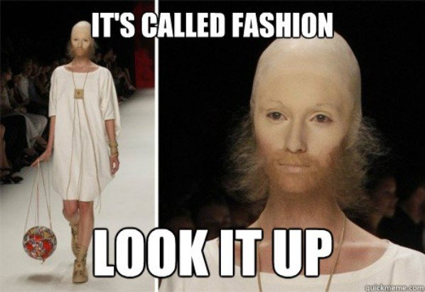 Fashion. Seriously... why does he/she have glued pubes on face?
