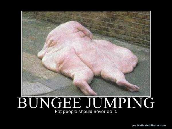 Fat people. . Fat people should never do it.. neither should naked people